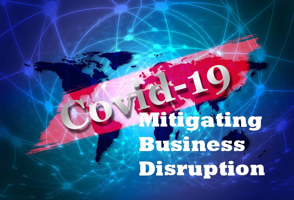 Covid-19 Mitigating Business Disruption