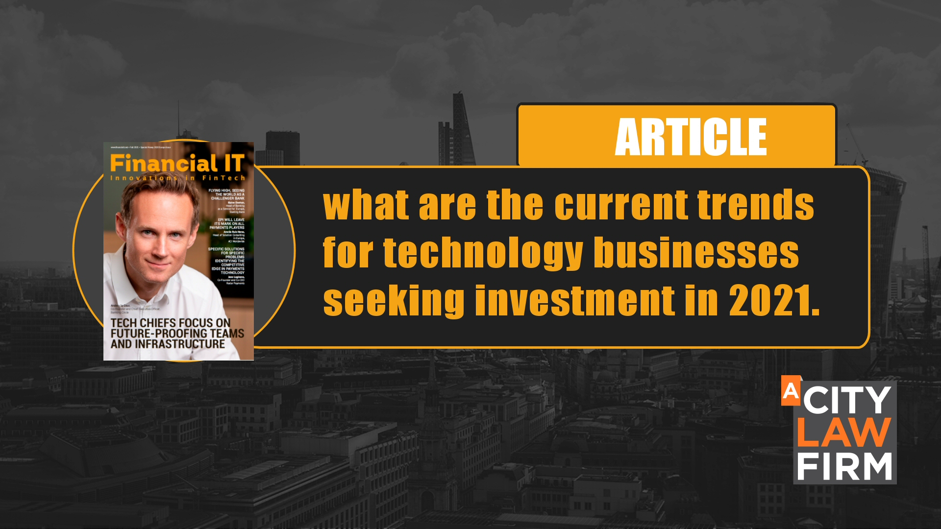 What are the current trends for technology businesses seeking investment in 2021.